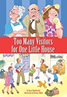 Too Many Visitors for One Little House (A Beginner Readers Children's Book About a Funny Family!) (The El Camino Family Series)