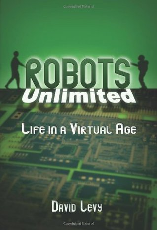 Robots Unlimited Life in a Virtual