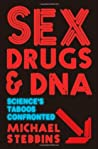 Sex, Drugs and DNA: Science's Taboos Confronted
