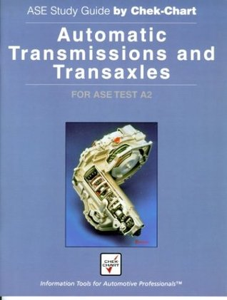 Automatic Transmissions and Transaxles: For Ase Test A2 (Ase Study Guide By Chek-Chart)