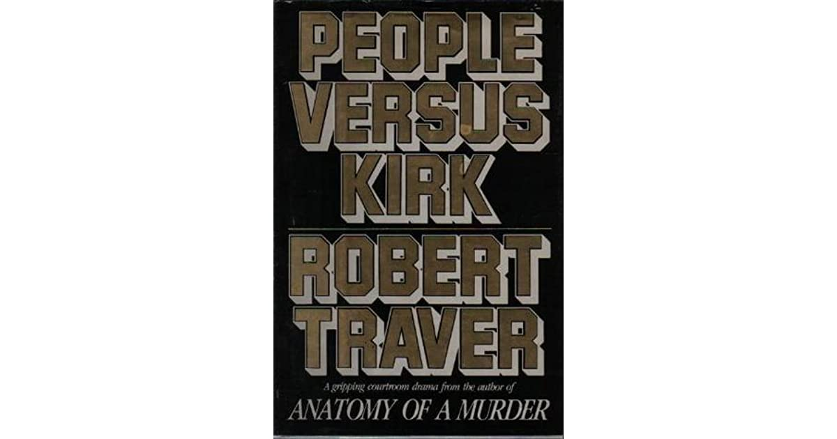 People Versus Kirk By Robert Traver