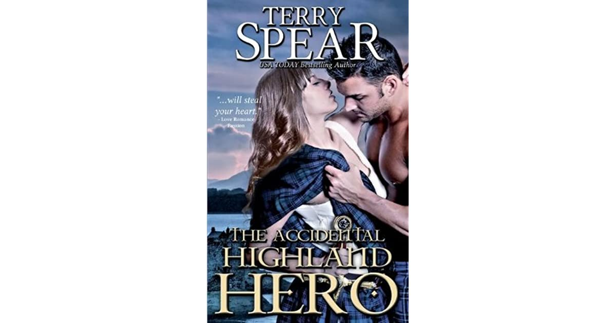 The Accidental Highland Hero The Highlanders 2 By Terry Spear