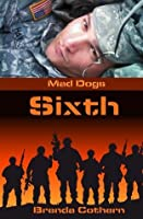 Sixth (Mad Dogs, #1)