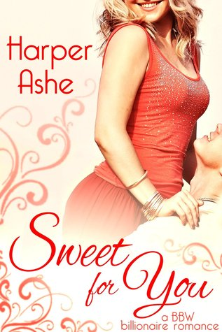 Sweet For You Sweet Curves 1 By Harper Ashe