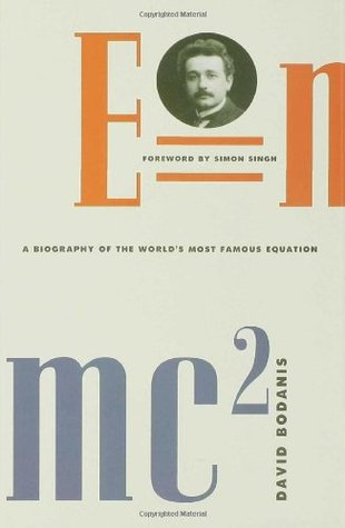 E Mc A Biography Of The World S Most Famous Equation By David Bodanis
