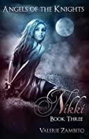 Nikki (Angels of the Knights, #3)