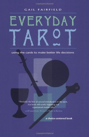 Every Day Tarot: A Choice Centered Book