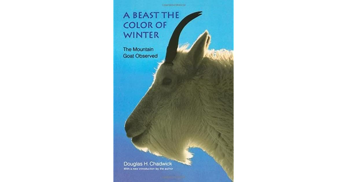 A Beast The Color Of Winter The Mountain Goat Observed By Douglas H