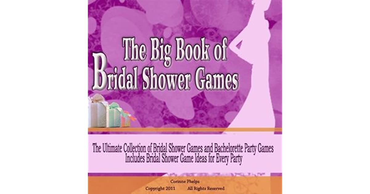 The Big Book Of Bridal Shower Games If You Are Looking For Unique Bridal Shower Games And Bachelorette Party Games For The Most Fun Ever You Will Find Them Here By Corinne