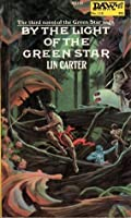 By the Light of the Green Star (Green Star, #3)