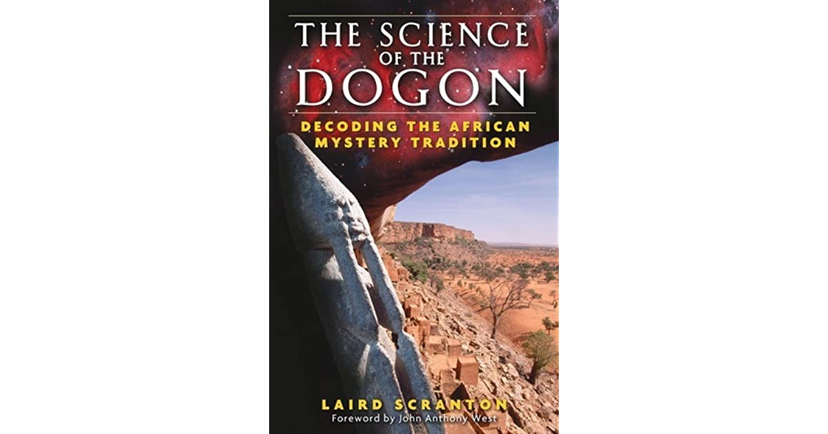 The Science Of The Dogon Decoding The African Mystery Tradition By