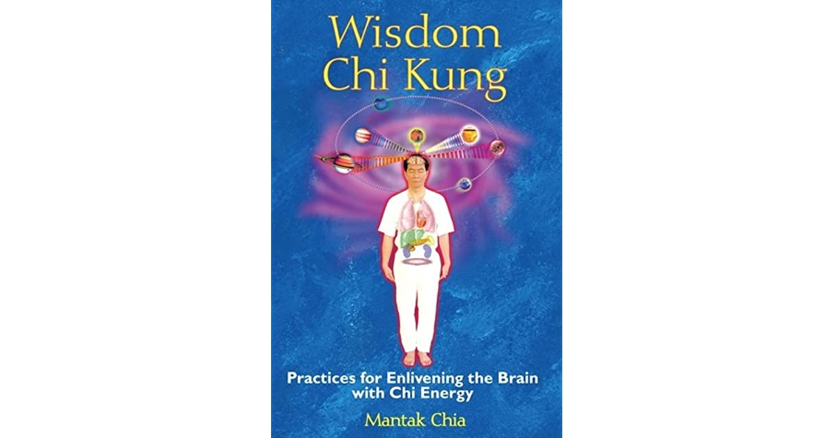 Wisdom Chi Kung: Practices for Enlivening the Brain with Chi