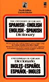 The University Of Chicago Spanish Dictionary, English-Spanish Spanish-English; Diccionario De La Universidad De Chicago Ingles-Espanol Y Espanol Ingles