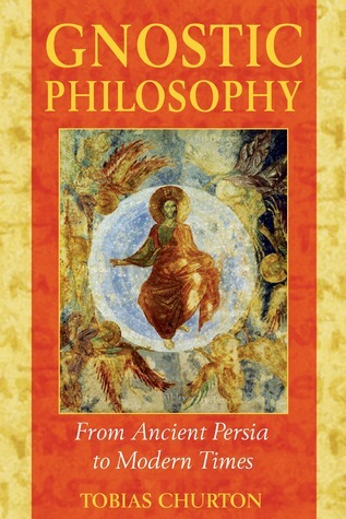 Gnostic Philosophy From Ancient Persia to Modern Times- 2 edition
