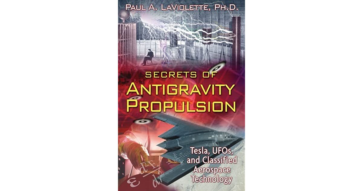 Secrets of Antigravity Propulsion: Tesla, UFOs, and