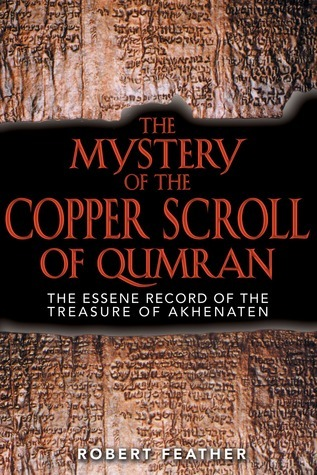 The Mystery of the Copper Scroll of Qumran The Essene Record of the Treasure of Akhenaten