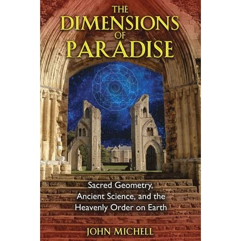 The Dimensions of Paradise: Sacred Geometry, Ancient Science, and