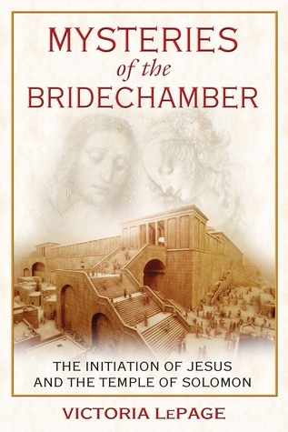 Mysteries of the Bridechamber The Initiation of Jesus and the Temple of Solomon