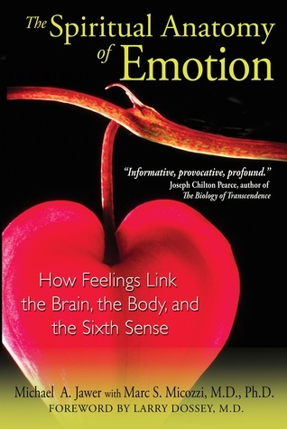 The-Spiritual-Anatomy-of-Emotion-How-Feelings-Link-the-Brain-the-Body-and-the-Sixth-Sense