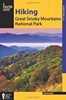 Hiking Great Smoky Mountains National Park, 2nd (Regional Hiking Series)