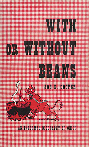 With or Without Beans: An Informal Biography of Chili