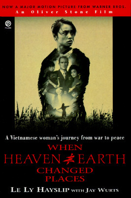 Ebook When Heaven And Earth Changed Places A Vietnamese Womans Journey From War To Peace By Le Ly Hayslip
