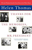 Thanks for the Memories, Mr. President: Wit and Wisdom from the Front Row at the White House