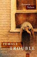 Female Trouble: Stories