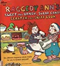 Raggedy Ann's Sweet and Dandy, Sugar Candy Scratch and Sniff Book