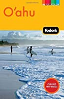 Fodor's Oahu, 3rd Edition: with Honolulu, Waikiki, and the North Shore (Full-color Travel Guide)