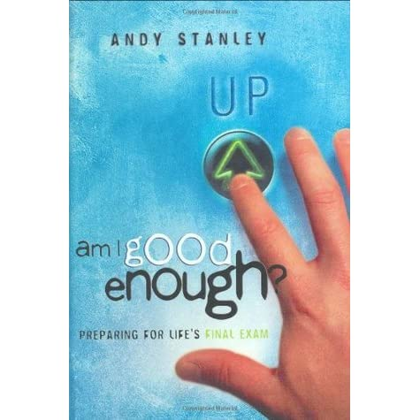 Am I Good Enough?: Preparing for Lifes Final Exam (LifeChange Books)