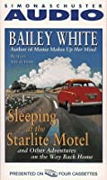 Sleeping at the Starlite Motel and Other Adventures on the Way Back Home: And Other Adventures on the Way Back Home