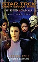 Lesser Evil (Star Trek Deep Space Nine: Mission Gamma, #4)
