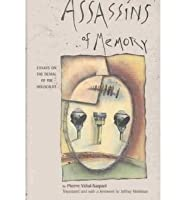assassins of memory essays on the denial of the holocaust by  assassins of memory essays on the denial of the holocaust