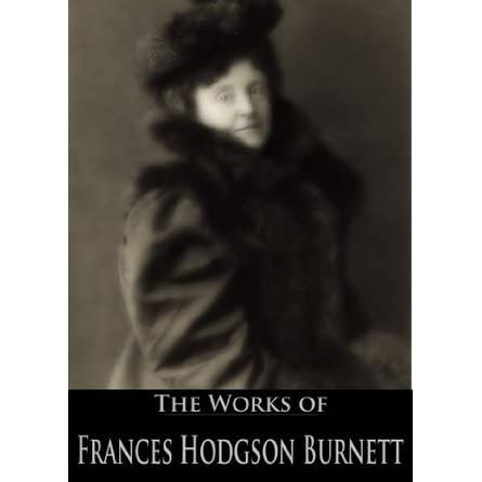 The Works Of Frances Hodgson Burnett The Secret Garden A Little