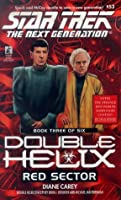Red Sector (Star Trek: The Next Generation, #53; Double Helix, #3)