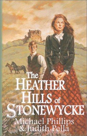 The Heather Hills of Stonewycke (Stonewycke, #1)
