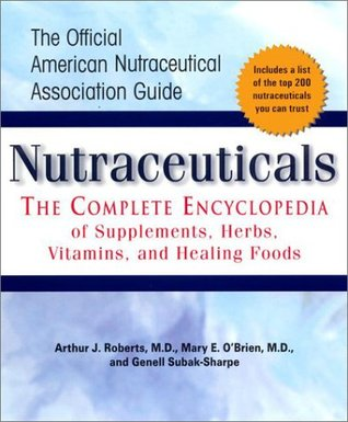 Nutraceuticals: The Complete Encyclopedia of Supplements