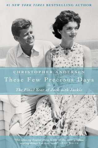 These Few Precious Days-The Final Year of Jack and Jackie