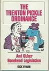 The Trenton Pickle Ordinance and Other Bonehead Legislation