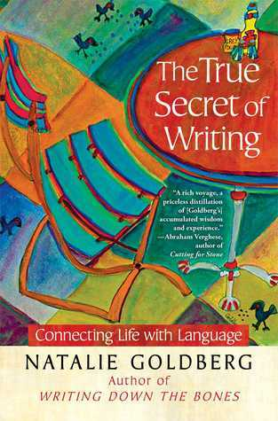 The True Secret of Writing  Connecting Life with Language