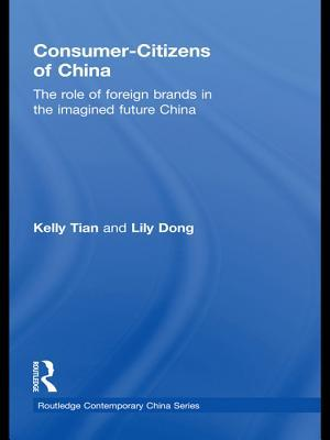 Consumer-Citizens of China: The Role of Foreign Brands in the Imagined Future China