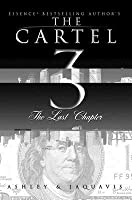The Cartel 3:: The Last Chapter