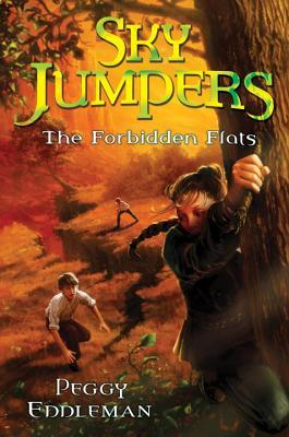 The Forbidden Flats by Peggy Eddleman