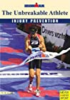 The Unbreakable Athlete: Injury Prevention