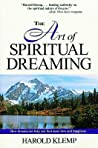 The Art of Spiritual Dreaming: How Dreams Can Make You Find More Love and Happiness
