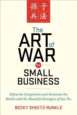 The Art of War for Small Business by Becky Sheetz-Runkle