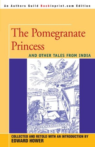 The Pomegranate Princess: And Other Tales from India