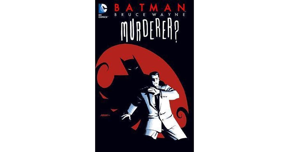 Batman: Bruce Wayne, Murderer? by Greg Rucka
