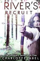 River's Recruit (Sanctuary, #1)